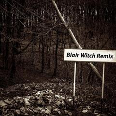 Blair Witch (Remix)