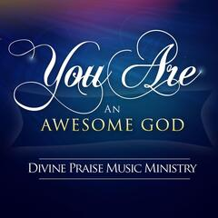 You Are an Awesome God