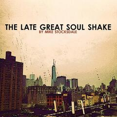 The Late Great Soul Shake