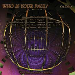 Who Is Your Paul? (Songs from the Prison of Addiction)