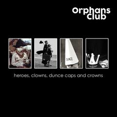 Heroes, Clowns, Dunce Caps and Crowns