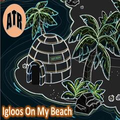 Igloos On My Beach