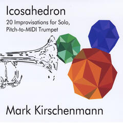 Icosahedron: 20 Improvisations for Pitch-to-Midi Trumpet
