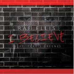 I Believe  (feat. Travis Greene)