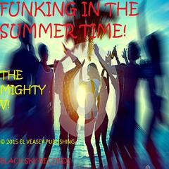 Funking in the Summer Time