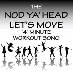 Nod Ya' Head (Let's Move) [Workout Song]
