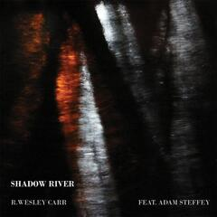 Shadow River  (feat. Adam Steffey)