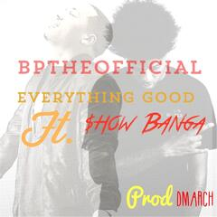 Everything Good (feat. Show Banga)