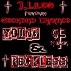 Young & Reckless (feat. Seckond Chaynce)