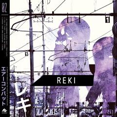 Reki (A Subset of People Are the Cause of Your Problem)