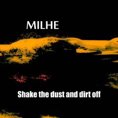 Shake the Dust and Dirt Off