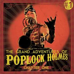 The Grand Adventures of Poplock Holmes