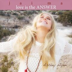 Love Is the Answer Jai Ma