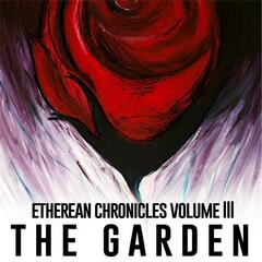 Etherean Chronicles, Vol. III: The Garden
