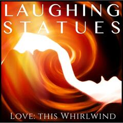 Love: This Whirlwind