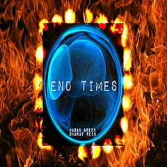 End Times (feat. Hasan Green)