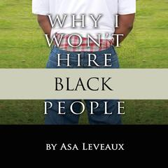Why I Won't Hire Black People