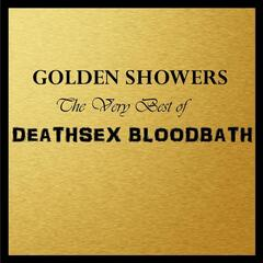 Golden Showers: The Very Best of Deathsex Bloodbath