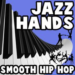 Jazz Hands (Smooth Hip Hop)