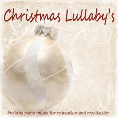 Christmas Lullaby's: Holiday Piano Music for Relaxation and Meditation