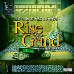 Rise & Grind (feat. Bad Azz & Jayoe)