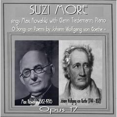 Suzi More Sings Max Kowalski, Op. 17, On Poetry of Goethe