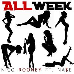 All Week (feat. Na$e)