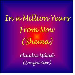 In a Million Years from Now (Shema)