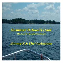 Summer School's Cool (But not in South Carolina) [feat. The Variations]