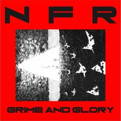 Grime and Glory