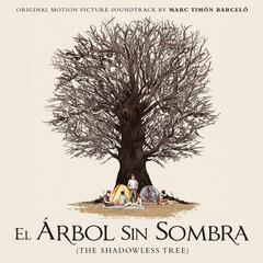 El Árbol Sin Sombra (The Shadowless Tree) [Original Motion Picture Soundtrack]