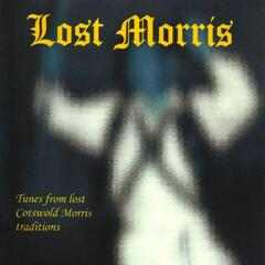 Lost Morris (Tunes from the Lost Cotswold Morris Traditions)