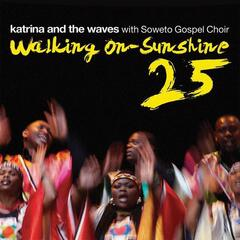 Walking on Sunshine (feat. Soweto Gospel Choir) [25th Anniversary Edition]