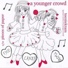 Younger Crowd / Teeniekram
