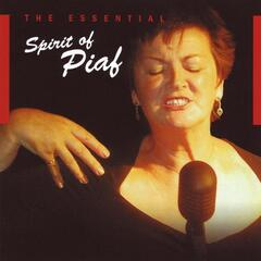 The Essential Spirit Of Piaf