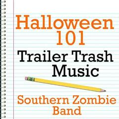 Halloween 101 - Trailer Trash Music