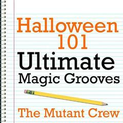 Halloween 101 - Ultimate Magic Grooves