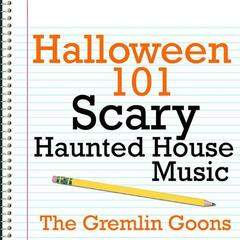 Halloween 101 - Scary Haunted House Music