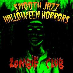 Smooth Jazz Halloween Horrors