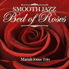 Smooth Jazz Bed Of Roses