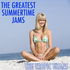 The Greatest Summertime Jams