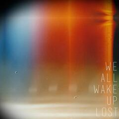 We All Wake Up Lost (Deluxe Version)