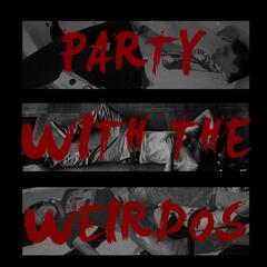 Party With the Weirdos
