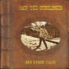 Jack the Gunslinger and Other Tales