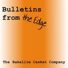 Bulletins from the Edge