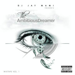 The Ambitious Dreamer Vol. 1 Mixtape