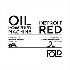 Oil-Powered Machine / Detroit Red
