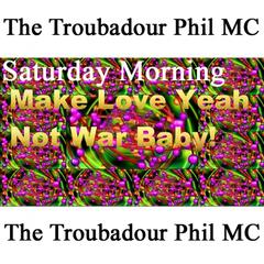 Saturday Morning (Make Love Yeah Not War Baby!)