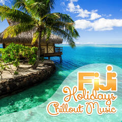 Fiji Holidays Chillout Music – Top Party Music Bar del Mar, Beach House Relaxation, Drink Bar & Cafe Background Music, Electronic Music to Relax and Chill Out