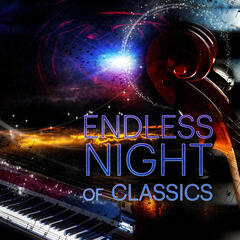 Endless Night of Classics – Soothing Music for Sleep, Bedtime Songs to Get You Through the Night, Chamber Music to Sleep